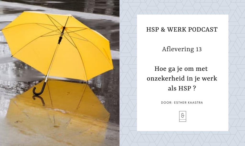 HSP en werk - Hoe ga je om met onzekerheid in je werk als HSP