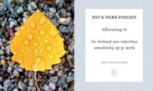 HSP en Werk De invloed van rejection sensitivity op je werk